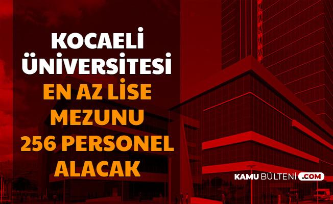 Kocaeli Üniversitesi En Az Lise Mezunu 256 Personel Alımı Yapacak-Başvuru İnternetten