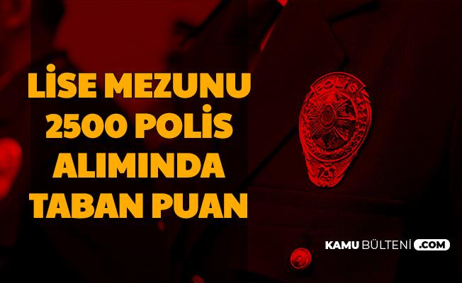 Polis Okullarına 2500 Polis Alımında Taban Puan