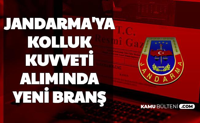 Resmi Duyuru Geldi: Jandarma'ya Kolluk Kuvveti Alımında Yeni Branş