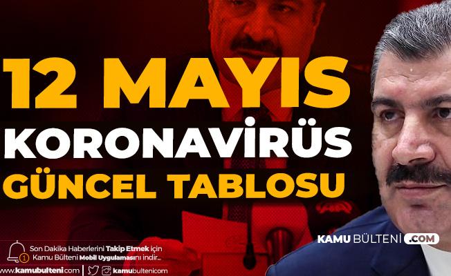 Sağlık Bakanı Fahrettin Koca'dan Açıklama Geldi! 12 Mayıs 2020 Koronavirüs Güncel Tablosu Yayımlandı