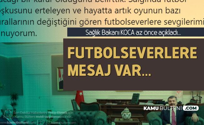 Sağlık Bakanı Koca'dan Açıklama Geldi! Süper Lig Konusunda Flaş Gelişme