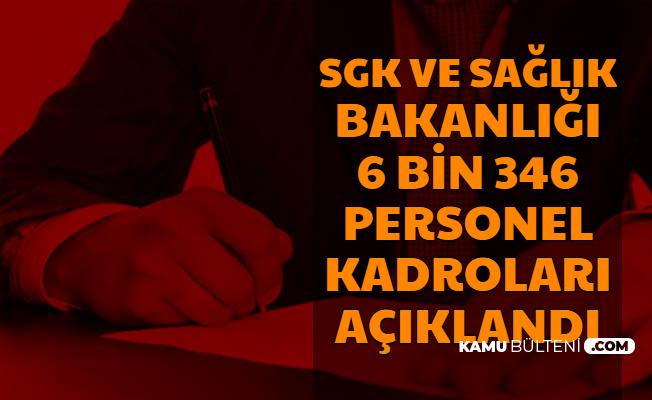 SGK Ve Sağlık Bakanlığı 6346 Personel Alımı Kadrosu Açıklandı