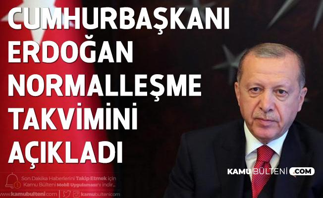 SON DAKİKA! Cumhurbaşkanı Erdoğan'dan Açıklamalar Art Arda Geldi ( Normalleşme Takvimi)
