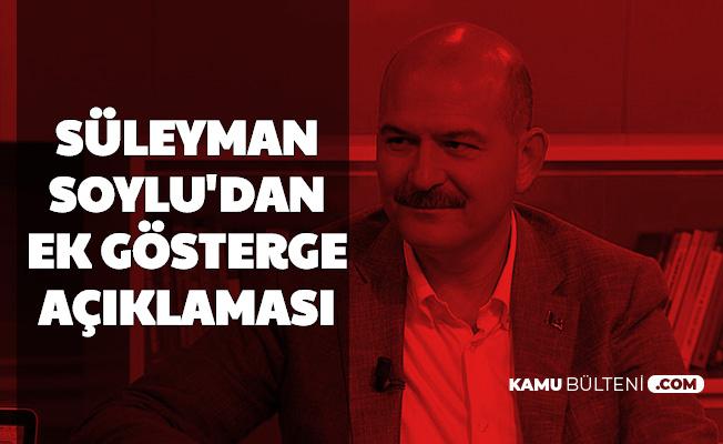 Süleyman Soylu'dan '3600 Ek Gösterge Ne Zaman?' Sorusuna Cevap