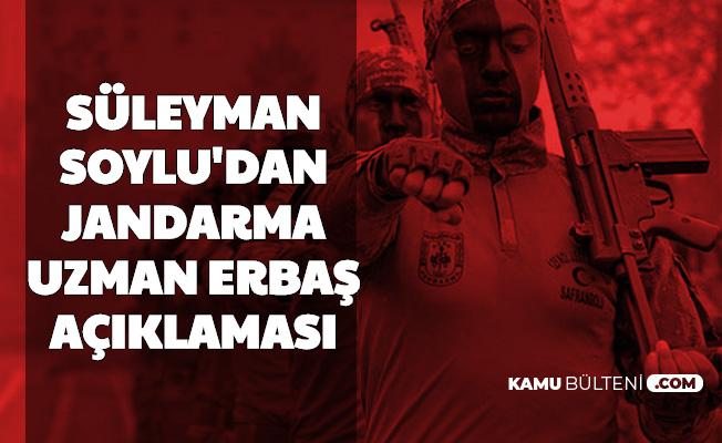 Süleyman Soylu'dan Jandarma Uzman Erbaş Açıklaması