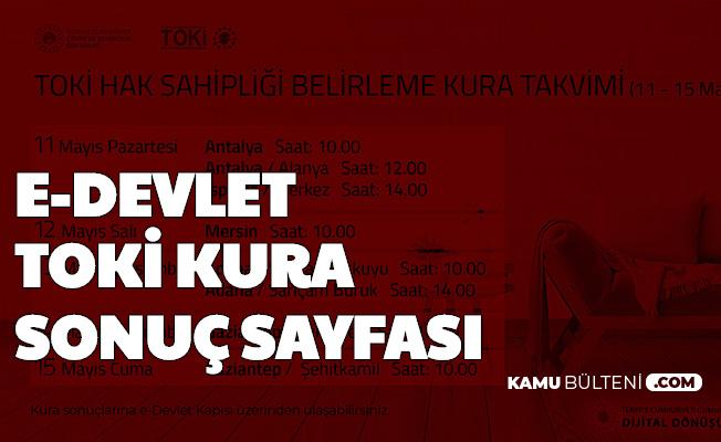 TOKİ Antalya, Alanya ve Isparta 100 Bin Sosyal Konut Kura Sonucu Sorgulama Ekranı e Devlet (İsim Listesi)