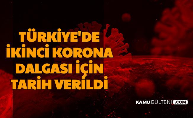 Türkiye'de Koronavirüs İkinci Dalgası İçin Tarih Verildi