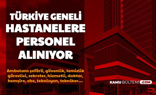 Türkiye Geneli Hastanelere Personel ve İşçi Alımı Başladı (Ambulans Şoförü, Güvenlik, Temizlik Görevlisi, Hizmetli, Sağlık Personeli) 2020