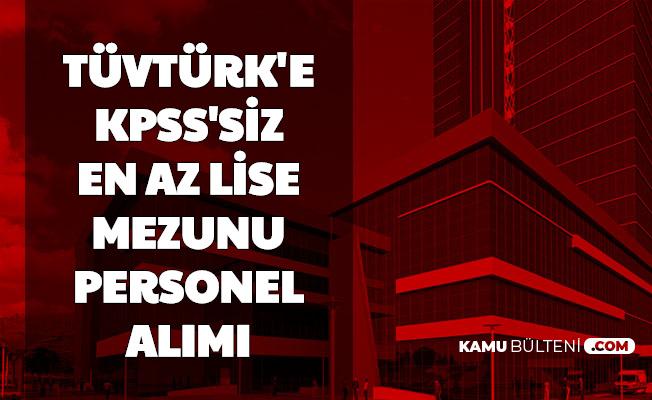 TÜVTÜRK 9 Şehre KPSS'siz Personel Alımı Yapıyor-Başvuru Başladı