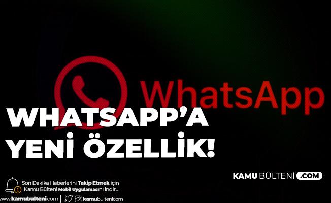 Whatsapp'a Yeni Özellik! BETA Sürümünde Görüldü