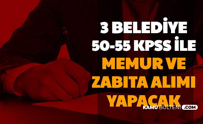 3 Belediyeye 50-55 KPSS ile Memur ve Zabıta Alımı Yapılacak