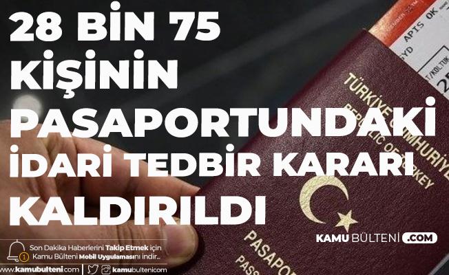 Açıklama Geldi! 28 Bin 75 Kişinin Pasaportundaki İdari Tedbir Kararı Kaldırıldı