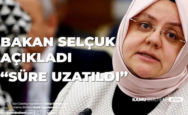 Aile, Çalışma ve Sosyal Hizmetler Bakanı Selçuk Açıkladı: Engelli Raporları Uzatıldı