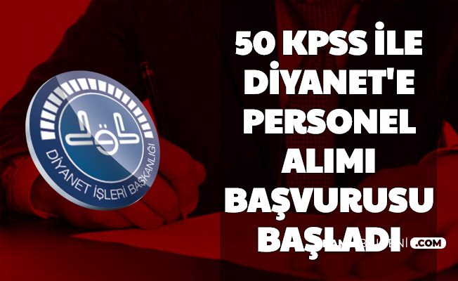 Başvuru Başladı: Diyanet'e 50 KPSS ile Kamu Personeli Alımı