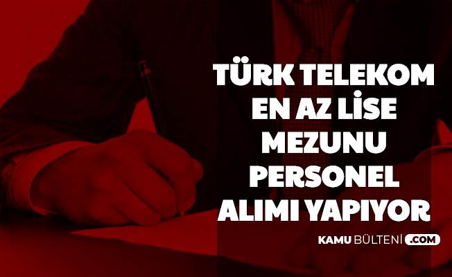 Başvuru Başladı: Türk Telekom En Az Lise Mezunu Personel Alımı Yapıyor