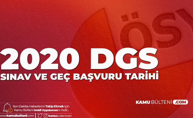 DGS Başvurularını Yapamayanlar için Geç Başvuru İmkanı ! 2020 DGS Sınav ve Geç Başvuru Tarihi