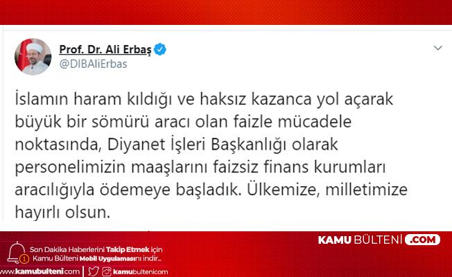 Diyanet İşleri Başkanı Prof. Dr. Erbaş: Maaşlar Faizsiz Finans Kurumları Aracılığıyla Ödenecek