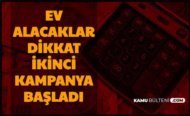 Ev Almak İsteyenler 38 Bin TL Cebinizde Kalacak... 24 Ay Geri Ödemesiz Düşük Faizli Kredi Kampanyası Başladı