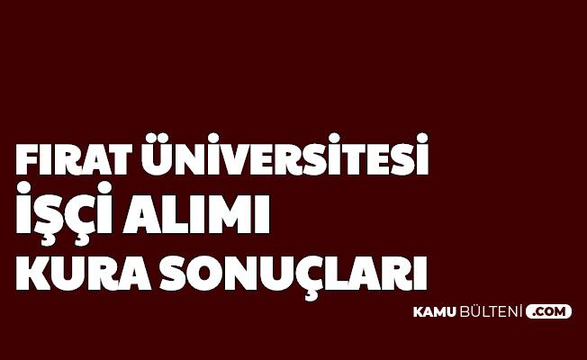 Fırat Üniversitesi İşçi Alımı Kura Sonuçları Duyurusu