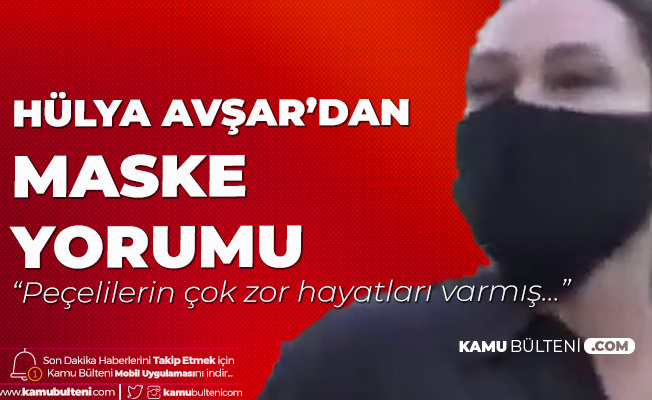 Hülya Avşar'dan Siyah Maske Açıklaması: Kızım Peçelileri Gördüğünde 'Bak Öcü' Diyordum...