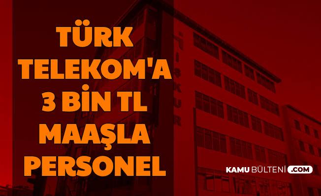 İŞKUR'da Yayımlandı: Türk Telekom'a 3 Bin TL Maaşla Personel Alımı