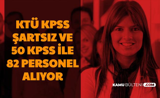 KTÜ KPSS'siz ve 50 KPSS ile 82 Personel Alımı Yapıyor