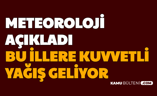 Meteoroloji Açıkladı: Bu Şehirlere Çok Şiddetli Yağmur Geliyor (Ankara-İstanbul-Samsun Hava Durumu)
