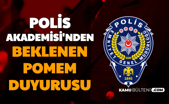 Polis Akademisi'nden Beklenen POMEM Duyurusu: Tarih Belli Oldu