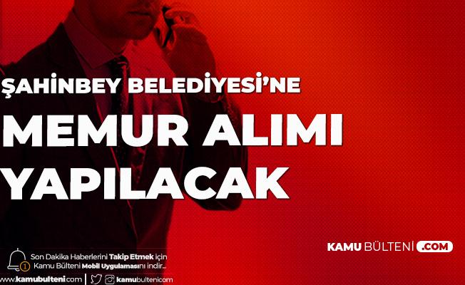 Şahinbey Belediye Başkanlığına Memur Alımı (KPSS-A) Yapılacak