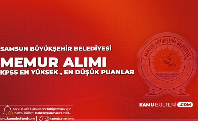 Samsun Büyükşehir Belediyesi Memur Alımı KPSS Taban ve Tavan Puanları Açıklandı