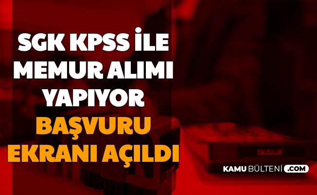 SGK KPSS Puanı ile Memur Alımı Yapıyor: Başvuru Ekranı Açıldı