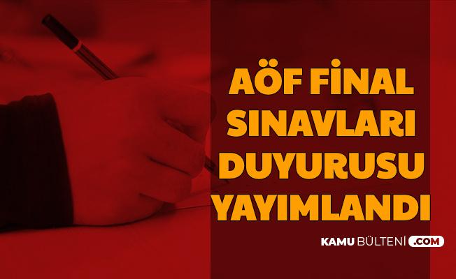 Son Dakika: AÖF Final Sınav Duyurusu Yayımlandı