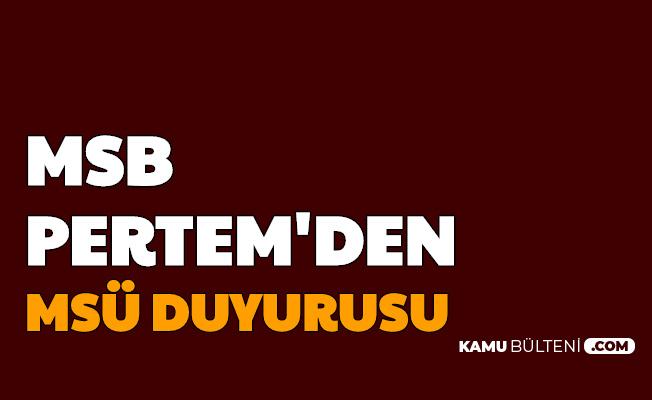 Son Dakika: MSB PERTEM'den MSÜ Duyurusu