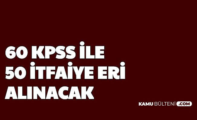 Tekirdağ Belediyesi 60 KPSS ile 50 İtfaiye Eri Alımı Yapacak