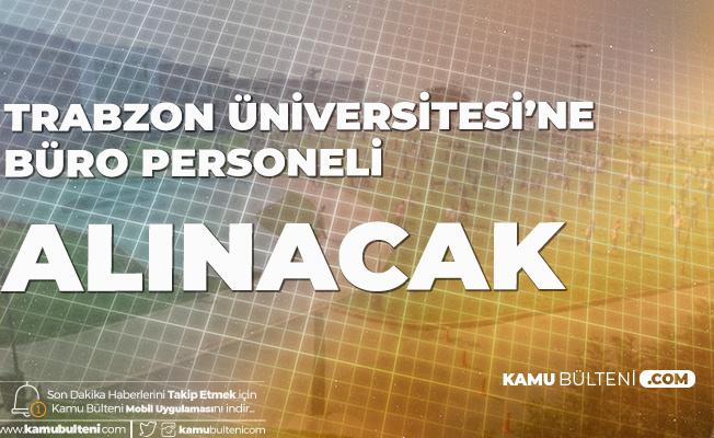 Trabzon Üniversitesi'ne Büro Personeli Alınacak