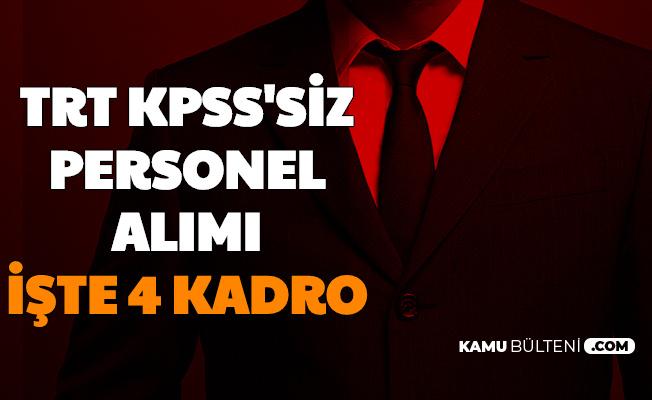 TRT, 4 Kadroya KPSS Şartsız Personel Alımı Yapıyor