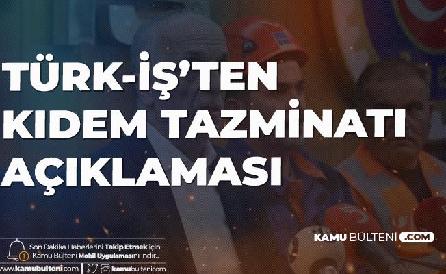 Türk İş'ten Kıdem Tazminatı Kararı!