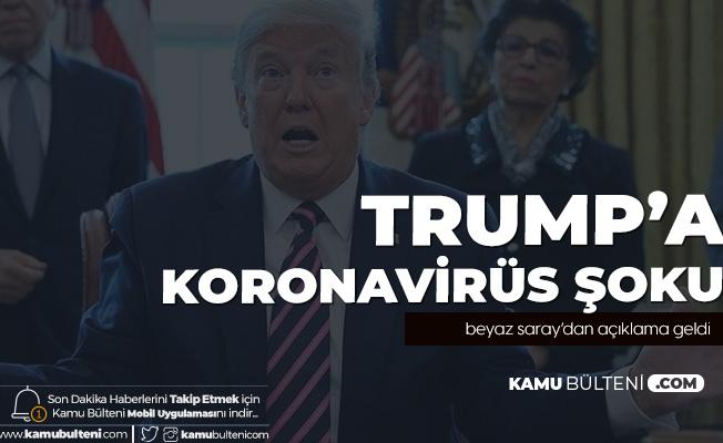 ABD Başkanı Donald Trump'a Koronavirüs Şoku