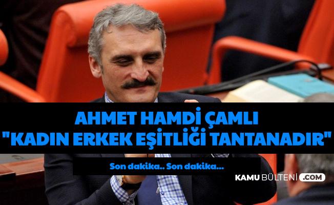 Ahmet Hamdi Çamlı: Kadın Erkek Eşitliği Tantanadır