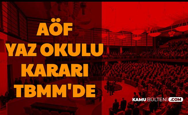 Anadolu Üniversitesi AÖF Yaz Okulu Kararı TBMM'de