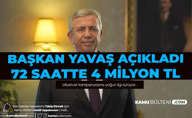 Ankara Büyükşehir Belediye Başkanı Mansur Yavaş Açıkladı: 72 Saatte 4 Milyon TL Destek Geldi