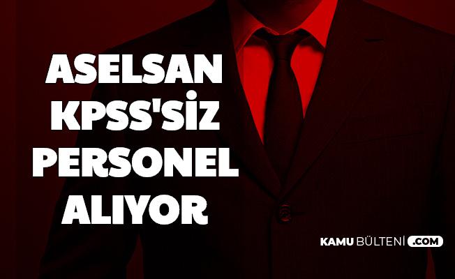 ASELSAN KPSS'siz Personel Alımı Yapıyor-İşte Başvuru Sayfası