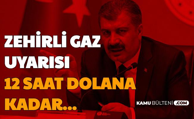 Bakan Koca Uyardı: Sakarya'da Zehirli Gaz Nedeniyle 12 Saat Dolana Kadar...