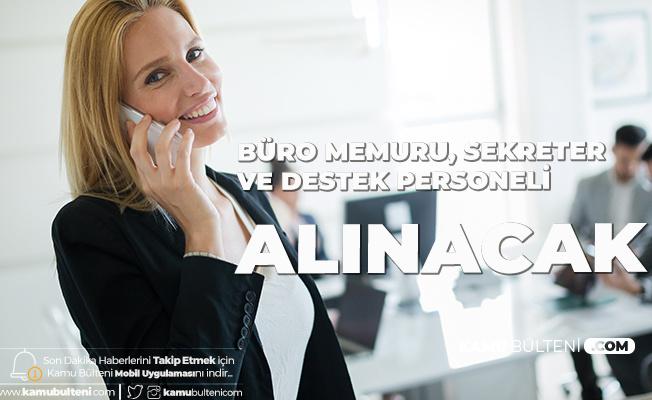 Büro Memuru, Sekreter ve Destek Personeli Alınacak (3 Kuruma Personel Alınacak)