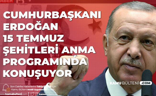 Cumhurbaşkanı Erdoğan Gazi Mecliste 15 Temmuz Şehitleri Anma Programında Konuşuyor (CANLI YAYIN)