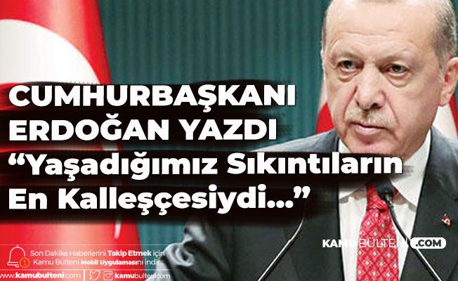 Cumhurbaşkanı Erdoğan Hürriyet Gazetesi için Yazdı: 15 Temmuz Sıkıntıların en Kalleşçesiydi
