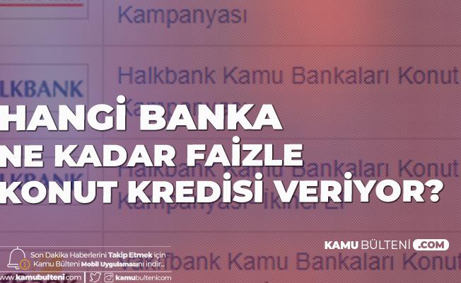 En Uygun Konut Kredisi Veren Banka! Konut Kredisi Faiz Oranları ve Vade Seçenekleri