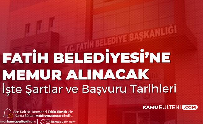 Fatih Belediyesi Memur Alımı Başvuru Tarihleri ve Şartları