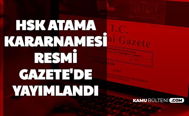 HSK Atama Kararnamesi Resmi Gazete'de Yayımlandı