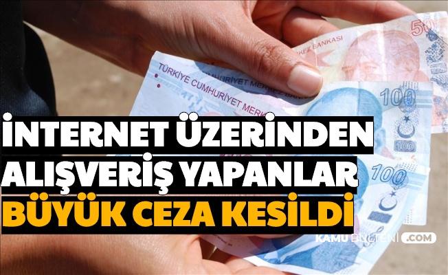 İnternetten Alış Veriş Yapanlar: Para İadesi Yapmayana Büyük Ceza